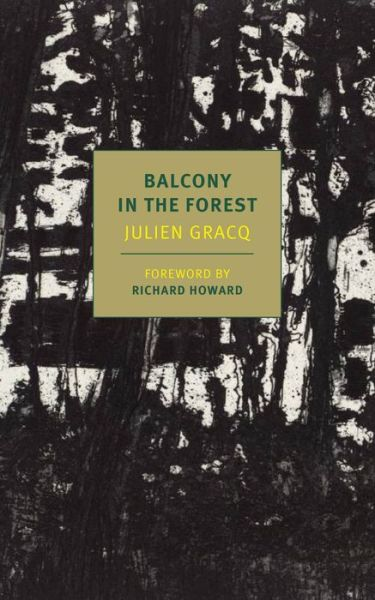 A Balcony In The Forest - Julien Gracq - Bøger - The New York Review of Books, Inc - 9781681371399 - November 21, 2017