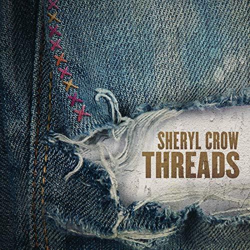 Threads - Sheryl Crow - Musik - UNIVERSAL - 0843930041411 - August 30, 2019