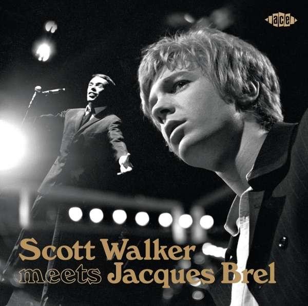 Scott Walker Meets Jacques Brel - Scott Walker / Jacques Brel - Musik - ACE - 0029667097420 - February 7, 2020