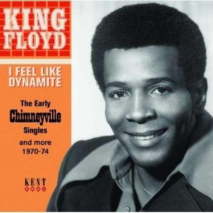 I Feel Like Dynamite - King Floyd - Musik - KENT SOUL - 0029667240420 - October 3, 2013