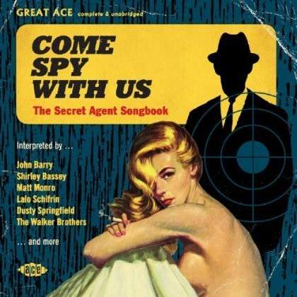 Come Spy With Us - The Secret Agent Songbook - Various Artists - Musik - ACE RECORDS - 0029667058421 - March 31, 2014