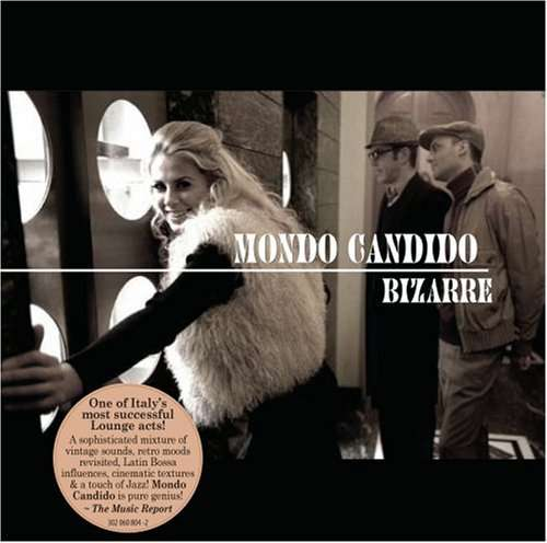 Mondo Candido - Bizarre - Mondo Candido - Musik - Water - 0030206080421 - July 21, 2013