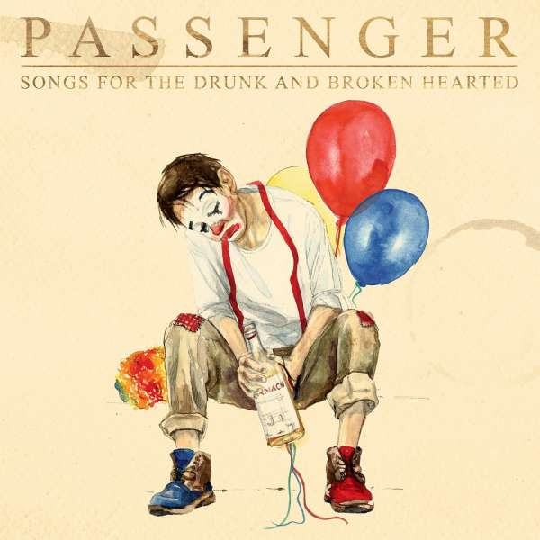 Songs for the Drunk and Broken Hearted - Passenger - Musik - COOKING VINYL - 0711297390421 - January 8, 2021