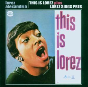 This Is Lorez / Lorez Sings - Lorez Alexandria - Musik - BGP - 0029667517423 - March 23, 2006