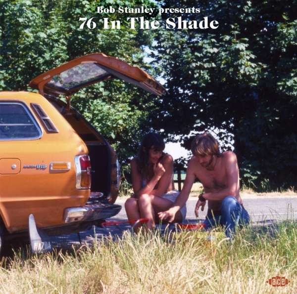 Bob Stanley Presents 76 In The Shade - Various Artists - Musik - ACE - 0029667099424 - August 28, 2020