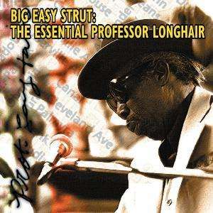 Big Easy Strut : The Essential - Professor Longhair - Musik - COAST TO COAST - 0030206117424 - April 2, 2021
