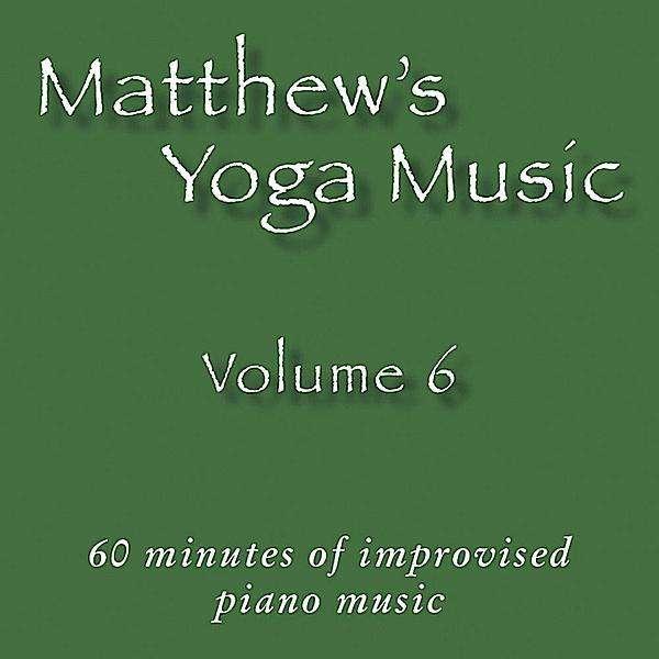 Matthew's Yoga Music 6 - Matt Johnson - Musik - Dolce & Nuit Productions - 0045011212424 - September 21, 2010