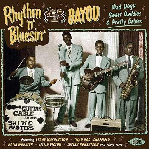 Rhythm 'n' Bluesin' By The Bayou - V/A - Musik - ACE - 0029667063425 - February 5, 2015