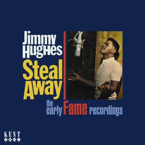 Steal Away - Jimmy Hughes - Musik - KENT SOUL - 0029667232425 - September 28, 2009