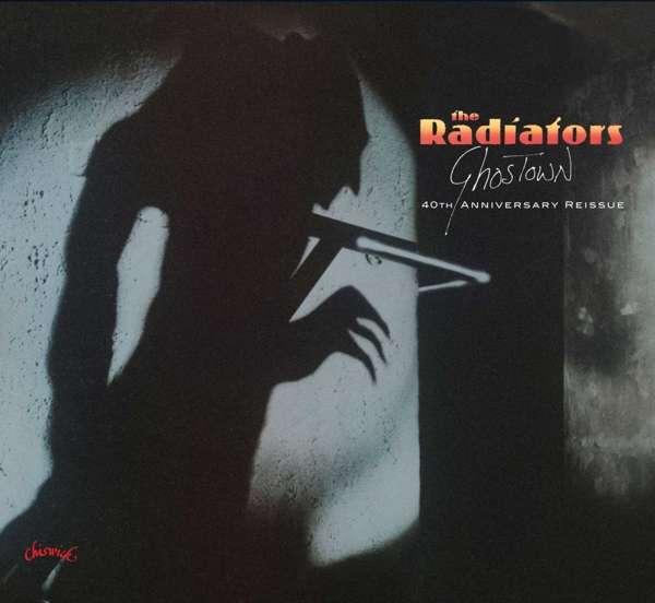Ghostown (40Th Anniversary Edition) - Radiators - Musik - CHISWICK - 0029667095426 - August 9, 2019