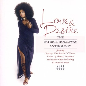 Love & Desire - Patrice Holloway - Musik - KENT SOUL - 0029667235426 - May 26, 2011