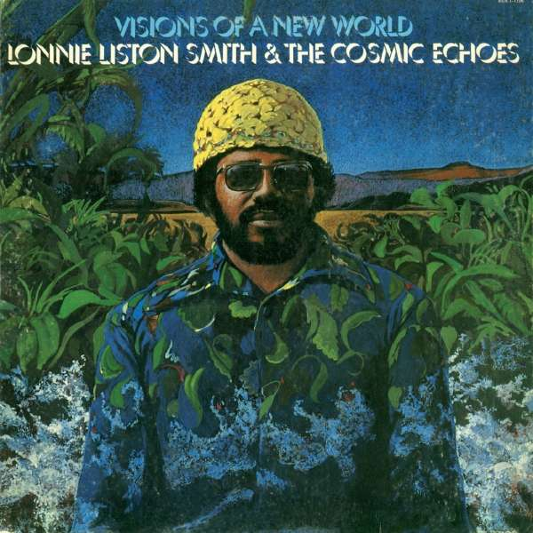 Visions Of A New World - Lonnie Liston Smith & the Cosmic Echoes - Musik - BEAT GOES PUBLIC - 0029667529426 - August 14, 2015