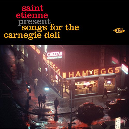 Saint Etienne Present Songs For The Carnegie Deli - Various Artists - Musik - ACE RECORDS - 0029667072427 - February 12, 2016