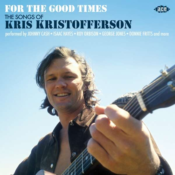 For The Good Times - The Songs Of Kris Kristofferson - Various Artists - Musik - ACE - 0029667100427 - January 29, 2021