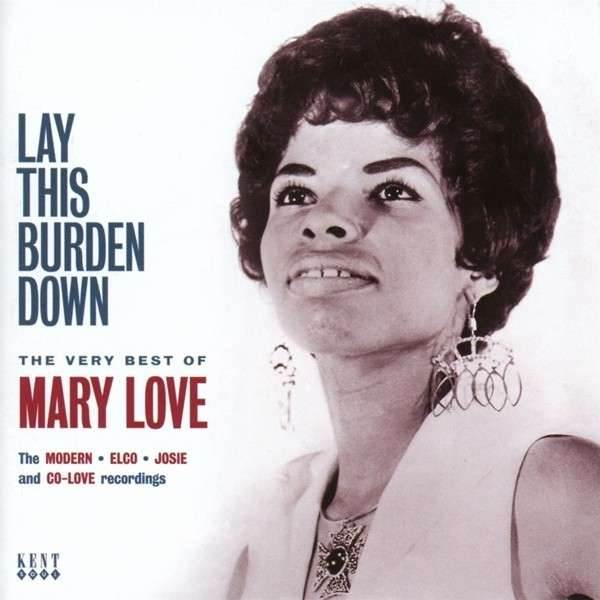 Lay This Burden Down - Mary Love - Musik - KENT SOUL - 0029667241427 - March 3, 2014