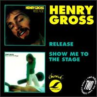 Release / Show Me To The Stage - Henry Gross - Musik - CHISWICK - 0029667410427 - July 31, 2014