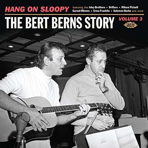 Bert Berns Story Volume 3 - Hang On Sloopy - V/A - Musik - ACE - 0029667062428 - November 27, 2014