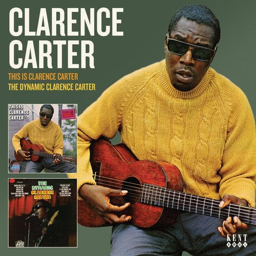 This Is Clarence Carter / Dynamic Clarence Carter - Clarence Carter - Musik - KENT SOUL - 0029667244428 - February 6, 2016
