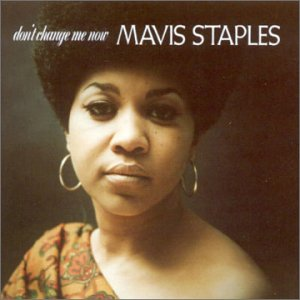Don't Change Me Now - Mavis Staples - Musik - STAX - 0029667081429 - October 29, 1996