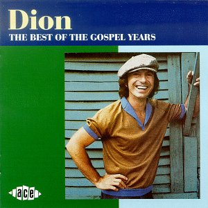 Best Of The Gospel Y - Dion - Musik - ACE RECORDS - 0029667164429 - March 31, 1997