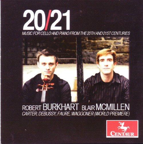 Sonata for Cello & Piano in D Minor - Carter / Debussy / Waggoner / Faure / Burkhart - Musik - Centaur - 0044747300429 - October 27, 2009