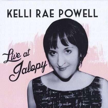 Live at Jalopy - Kelli Rae Powell - Musik - CD Baby - 0029882560433 - February 16, 2013