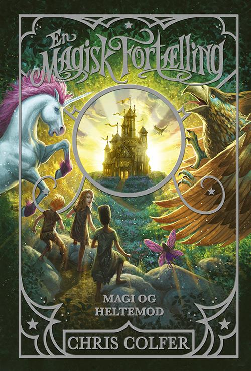 En magisk fortælling: En magisk fortælling 1: Magi og heltemod - Chris Colfer - Bøger - Forlaget Alvilda - 9788741515441 - October 26, 2021