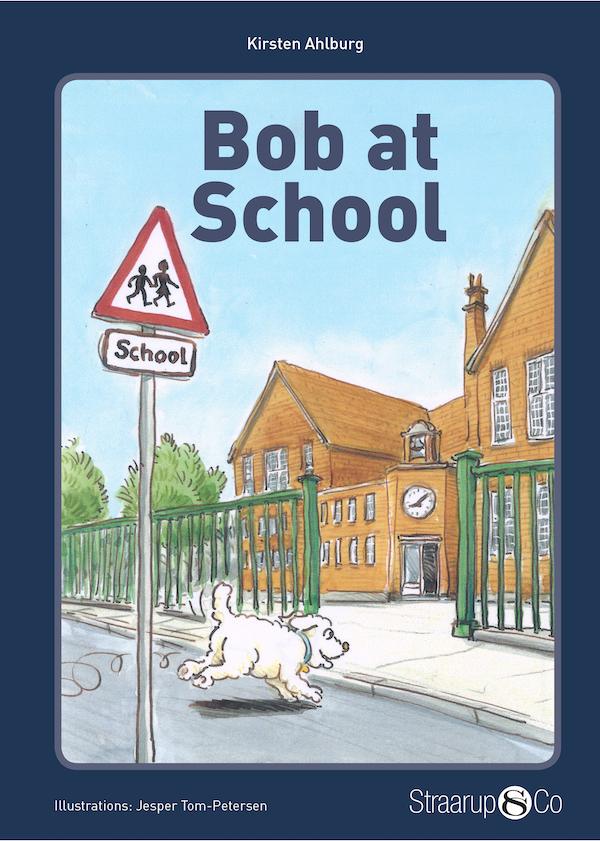 Take Off: Bob at School (uden gloser) - Kirsten Ahlburg - Bøger - Straarup & Co - 9788770183444 - June 1, 2019
