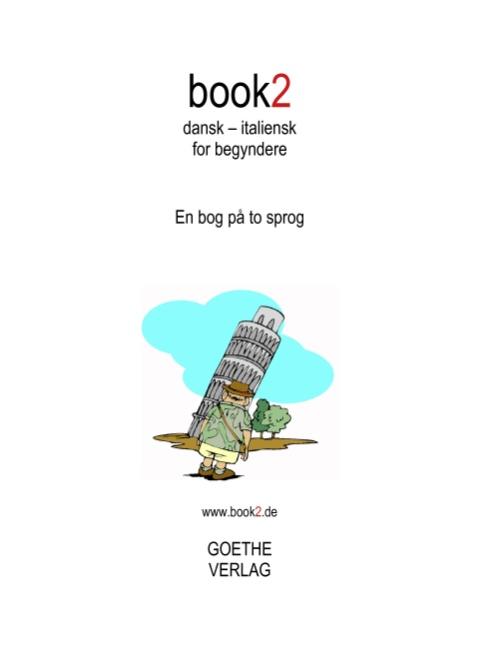 Book2: Book2 Dansk - Italiensk for Begyndere - Johannes Schumann; Johannes Schumann; Johannes Schumann - Bøger - Books on Demand - 9788771140453 - July 17, 2017