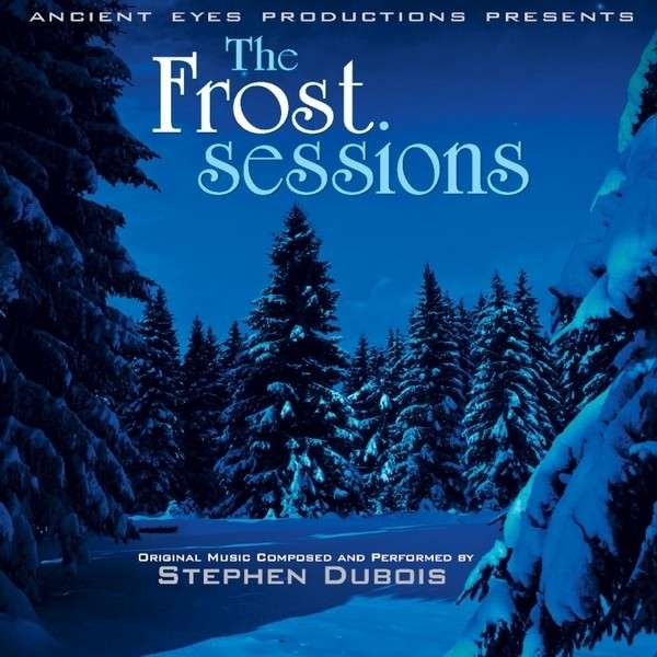 Frost Sessions - Stephen Dubois - Musik - Aep Music - 0029882880456 - August 30, 1995