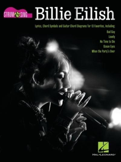 Billie Eilish Strum Sing Guitar - Billie Eilish - Bøger - HAL LEONARD SHEET MUSIC - 9781705131459 - August 1, 2021