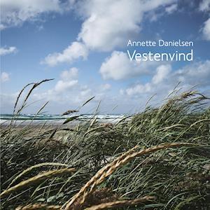Vestenvind - Annette Danielsen - Bøger - AnnetteD - 9788793252462 - November 14, 2020