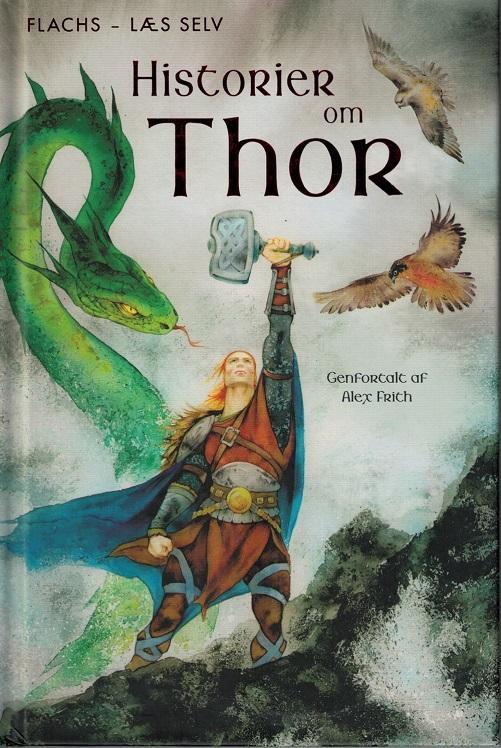 Flachs - Læs selv: LÆS SELV: Historier om Thor - Alex Frith - Bøger - Flachs - 9788762726468 - August 10, 2016