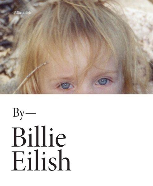 Billie Eilish - Billie Eilish - Bøger - Grand Central Publishing - 9781538720479 - May 11, 2021