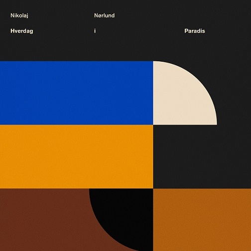 Hverdag I Paradis - Nikolaj Nørlund - Musik -  - 7332181105483 - 26. mars 2021