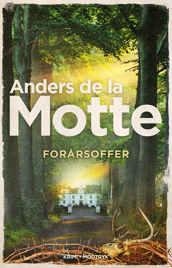 Skånekvartetten: Forårsoffer - Anders de la Motte - Bøger - Modtryk - 9788770074483 - 5. januar 2021