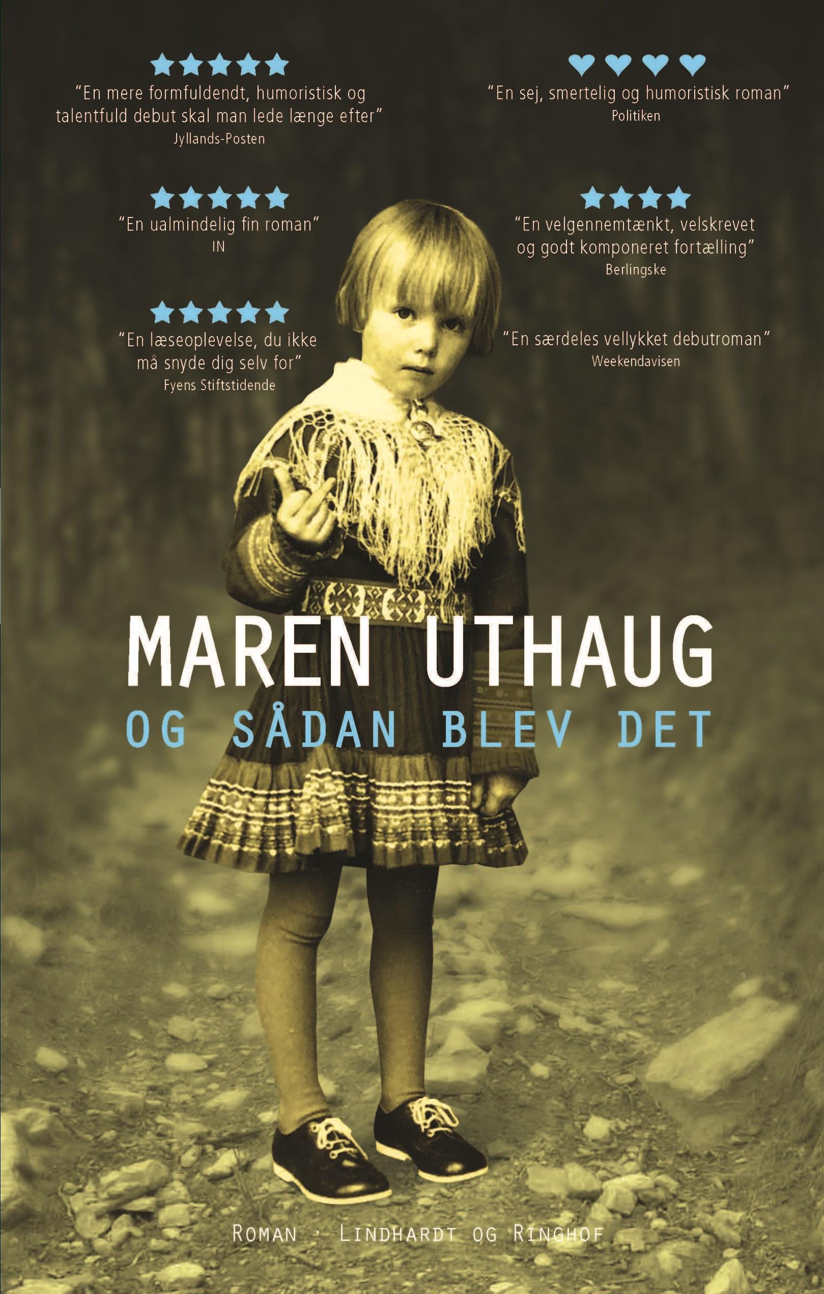 Og sådan blev det - Maren Uthaug - Bøger - Lindhardt og Ringhof - 9788711918494 - September 9, 2019