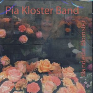 Blandede Blomster - Pia Kloster Band - Musik - Klosterband - 0000010000496 - May 17, 2007