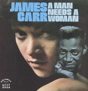 A Man Needs A Woman - James Carr - Musik - KENT SOUL - 0029667221511 - March 31, 2003