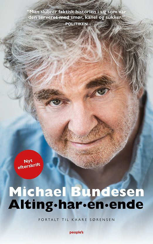 Michael Bundsen - Alting har en ende - Michael Bundesen - Bøger - People'sPress - 9788772384511 - June 4, 2021
