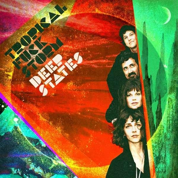 Deep States - Tropical Fuck Storm - Musik - JOYFUL NOISE - 0753936908512 - August 20, 2021