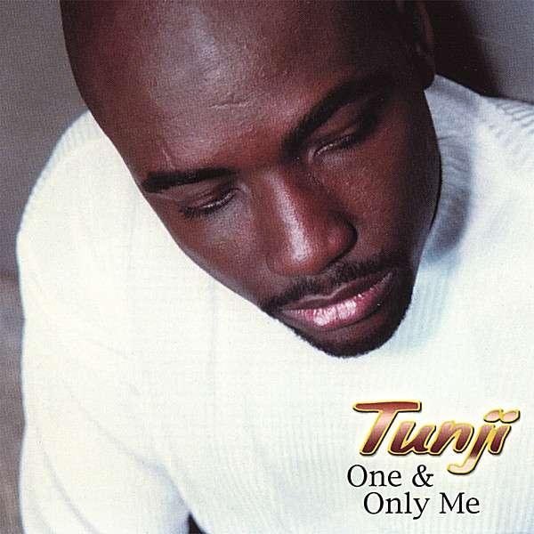 One & Only Me - Tunji - Musik - TouchDown Enterprises - 0029817985522 - February 11, 2003