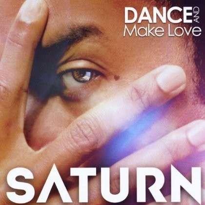 Dance & Make Love - Saturn - Musik - Saturn - 0029882561522 - April 2, 2013
