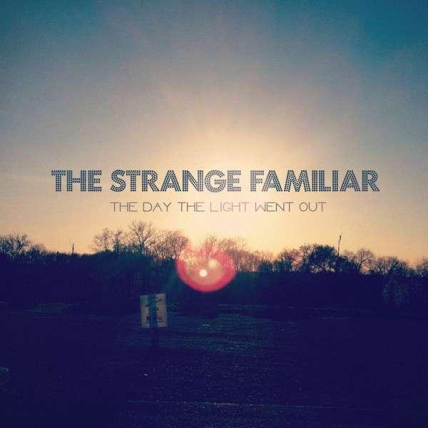 Day The Light Went Out - Strange Familiar - Musik - MVD - 0030206242522 - June 5, 2014
