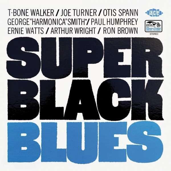 Super Black Blues - T-Bone Walker / Joe Turner / Otis Spann - Musik - ACE - 0029667060523 - August 1, 2014