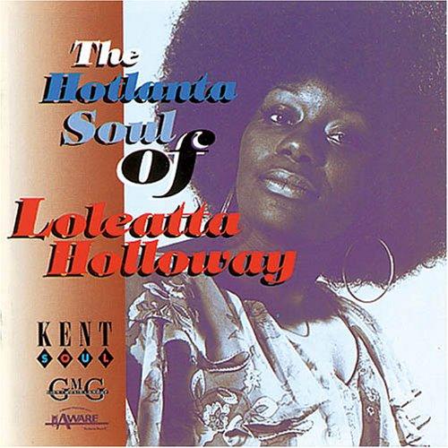 The Holtlanta Soul Of - Loleatta Holloway - Musik - KENT - 0029667213523 - March 29, 1996