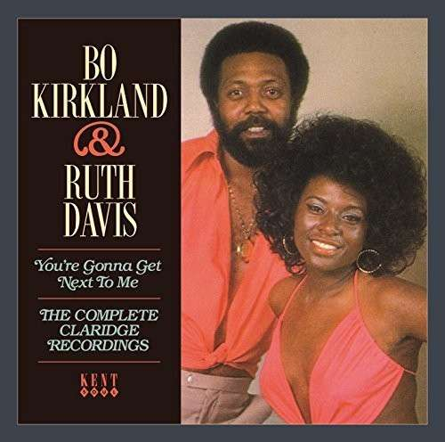 You're Gonna Get Next To Me - Kirkland, Bo & Ruth Davis - Musik - KENT SOUL - 0029667242523 - November 27, 2014