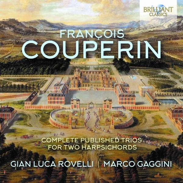 Complete Published Trios for Two Harpsichords - F. Couperin - Musik - BRILLIANT CLASSICS - 5028421957524 - November 1, 2019
