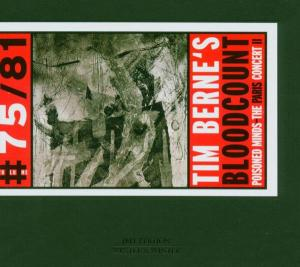 Tim Berne's Bloodcount - Paris Concert 2 - Tim Berne - Musik - WINTER & WINTER - 0025091907526 - August 18, 2005