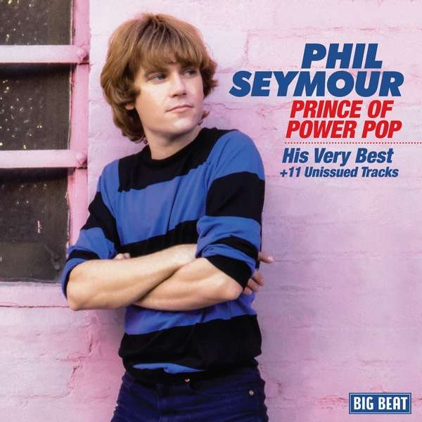 Prince Of Power Pop - Phil Seymour - Musik - BIG BEAT - 0029667085526 - November 3, 2017